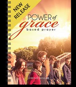 The Power of Grace Based Prayer