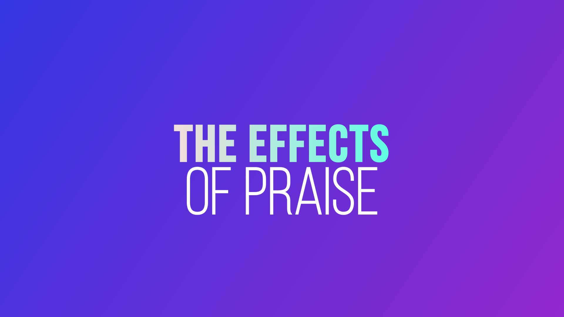 Grace Life Academy The Effect of Praise Preview