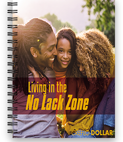 Living in the No Lack Zone